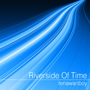 Riverside Of Time*.jpg